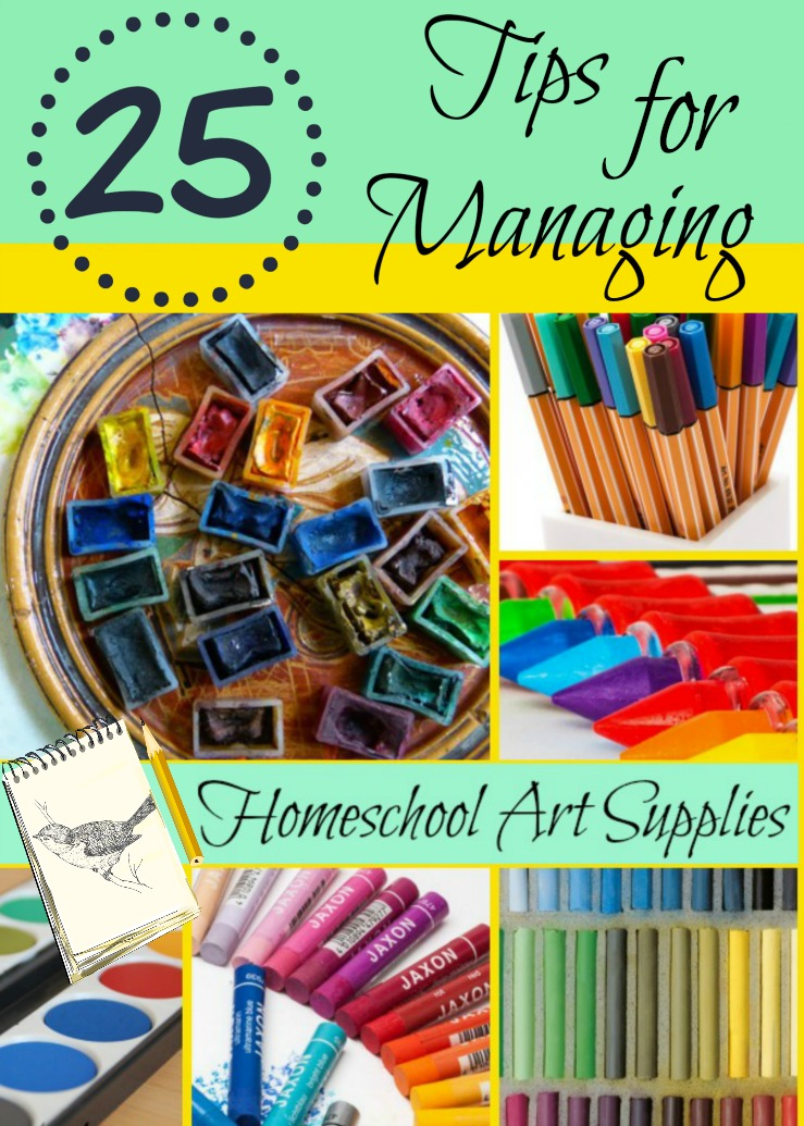 25 Tips for Managing Homeschool Art Supplies
