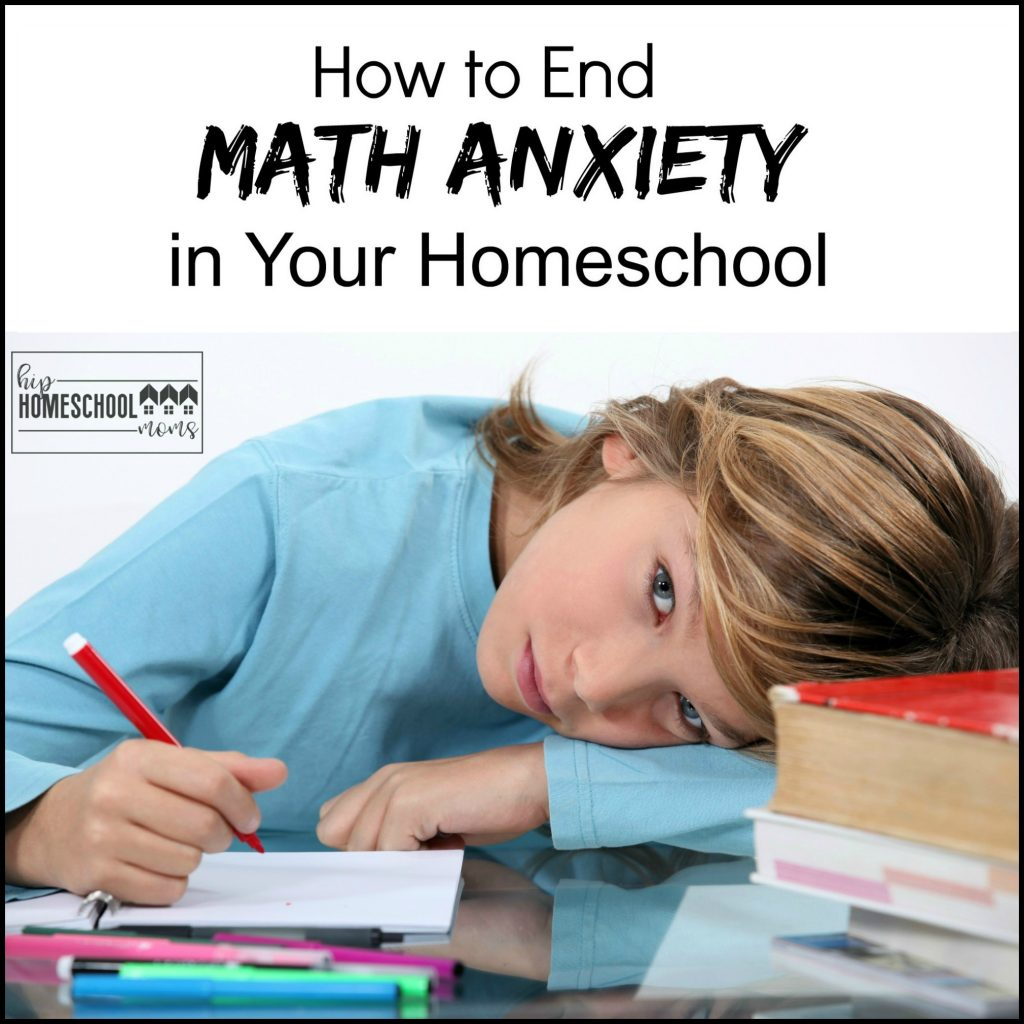 End Math Anxiety in Your Homeschool