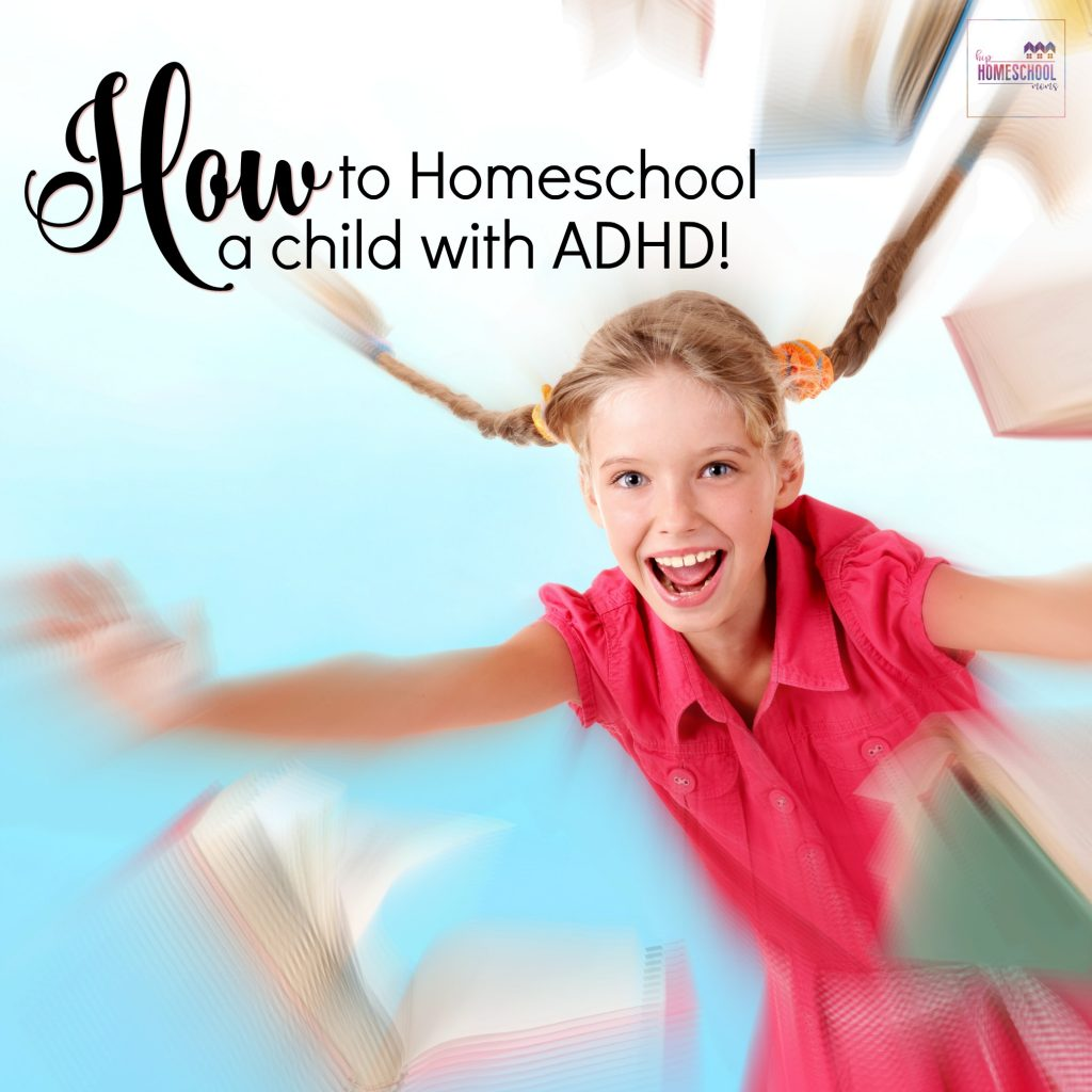 How To Homeschool A Child With ADHD