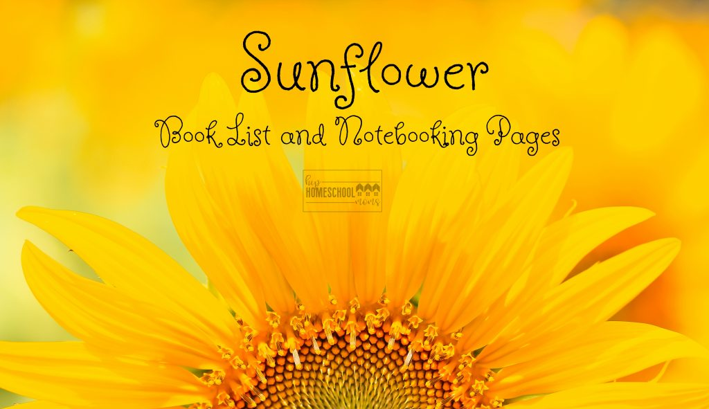 You'll love these books and notebooking pages about sunlowers!