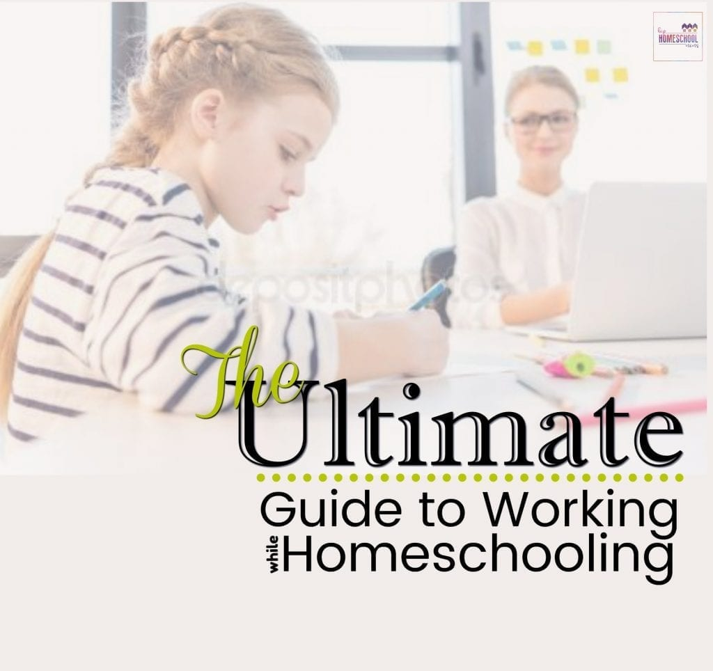 The Ultimate Guide to Working While Homeschooling | Hip Homeschool Moms