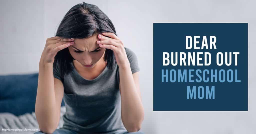 HHM Dear Burned Out Homeschool Mom FB