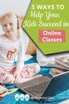 Is your child taking online classes this year? Here are 5 easy ways that you can help kids have a successful online learning experience!