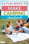 If you're going on a camping trip with your family, you'll love these tips for 10 ways to make your family's camping trip fun and educational!