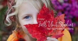 Easy Fall Unit Studies for Homeschoolers 1