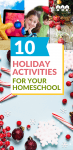 These 10 holiday-inspired activities are great for bringing more quality time and hands-on learning in your homeschool this month.
