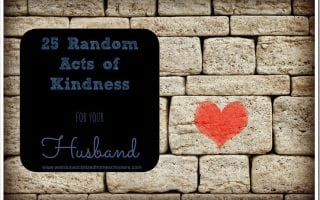 25 Random Acts of Kindness for Your Husband
