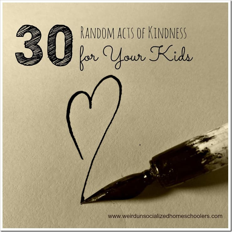 30 Random Acts of Kindness for Kids Tweens and Teens